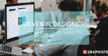 Devenir designer choses à savoir