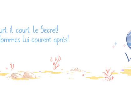 Le Secret, poudre d'escampette